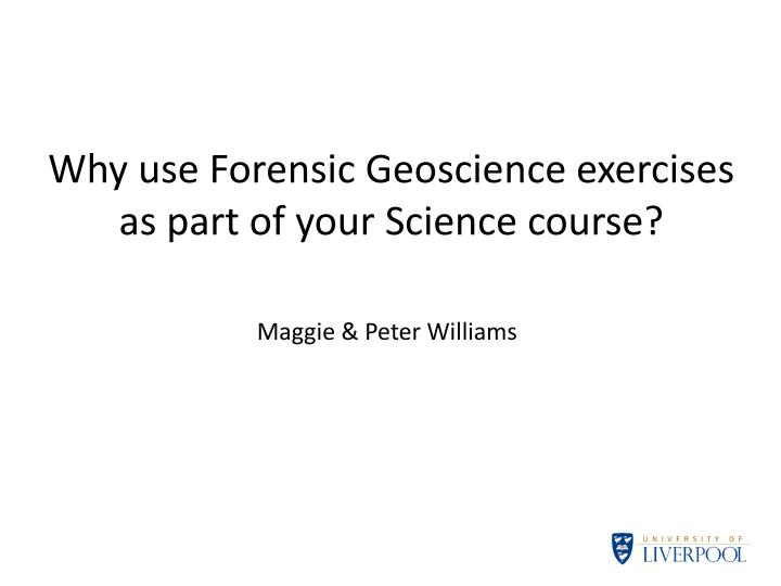 why use forensic geoscience exercises as part of your science course n.