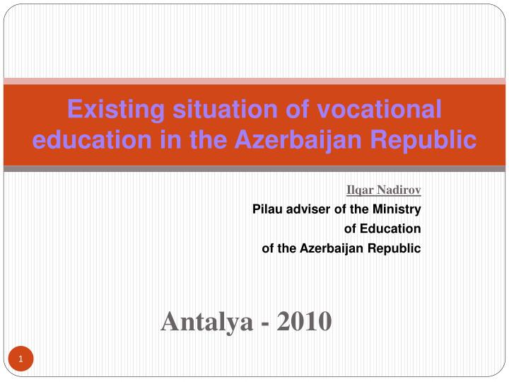 Existing situation of vocational education in the azerbaijan republic