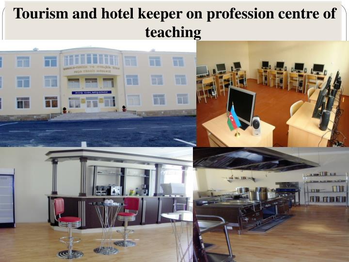 Tourism and hotel keeper on profession centre of teaching