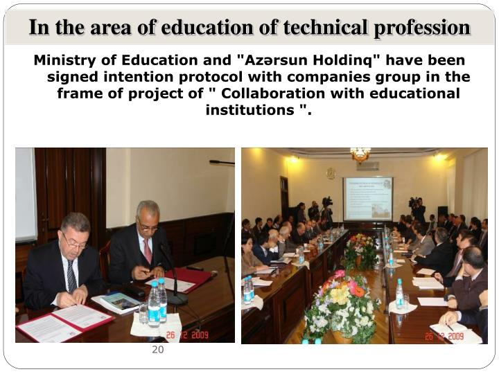 In the area of education of technical profession