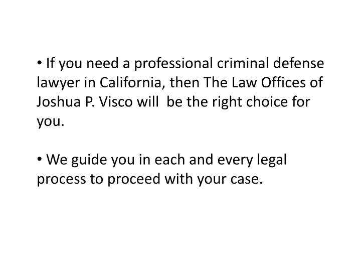 If you need a professional criminal defense lawyer in