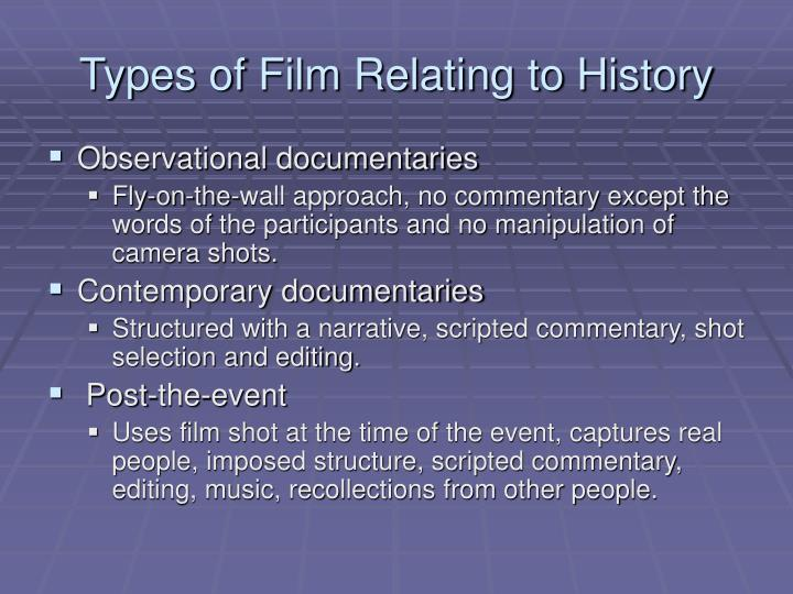 Types of Film Relating to History