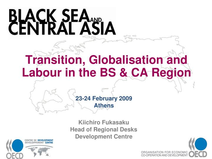 transition globalisation and labour in the bs ca region