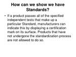 how can we show we have standards