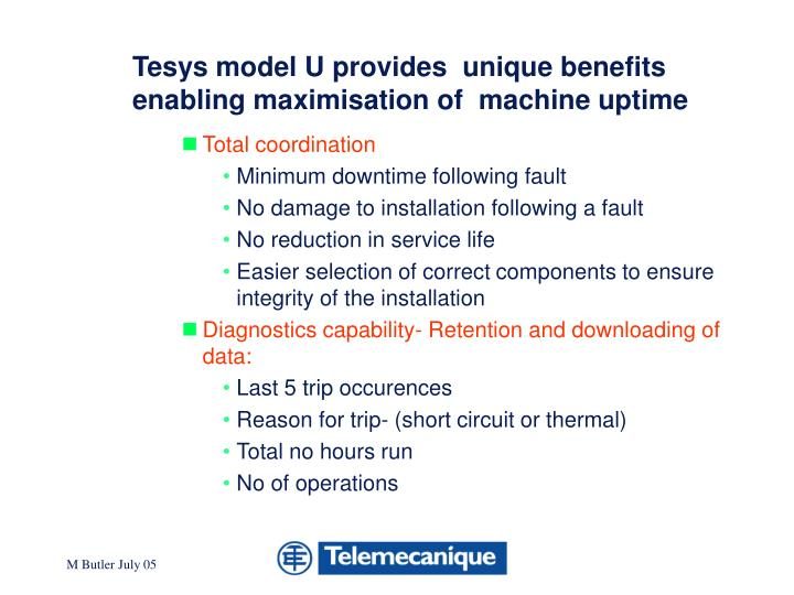 Tesys model U provides  unique benefits  enabling maximisation of  machine uptime