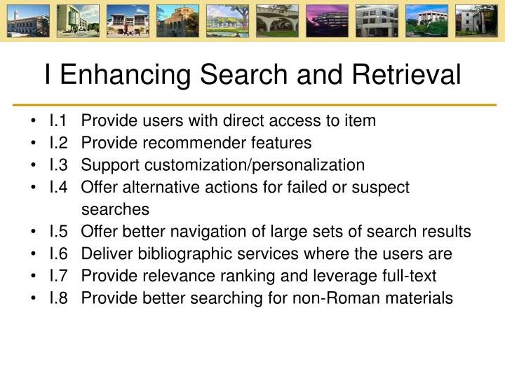I Enhancing Search and Retrieval