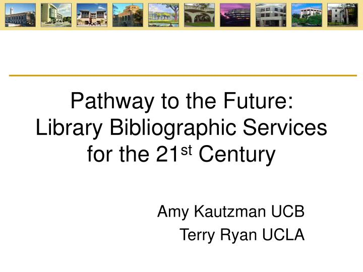Pathway to the future library bibliographic services for the 21 st century