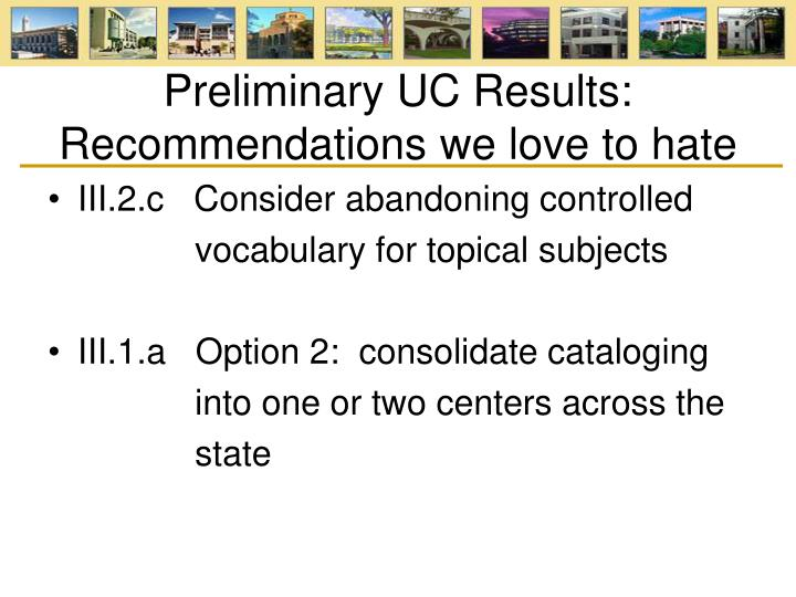 Preliminary UC Results: