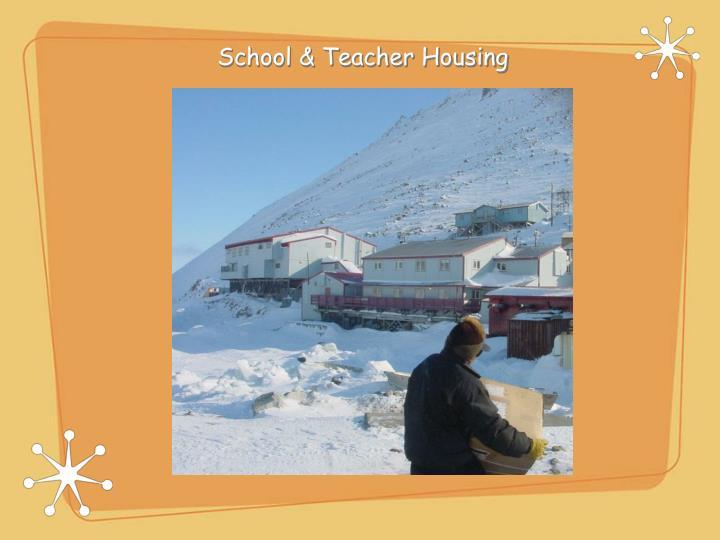 School & Teacher Housing
