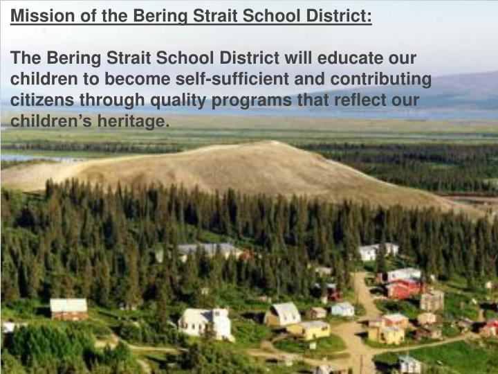 Mission of the Bering Strait School District: