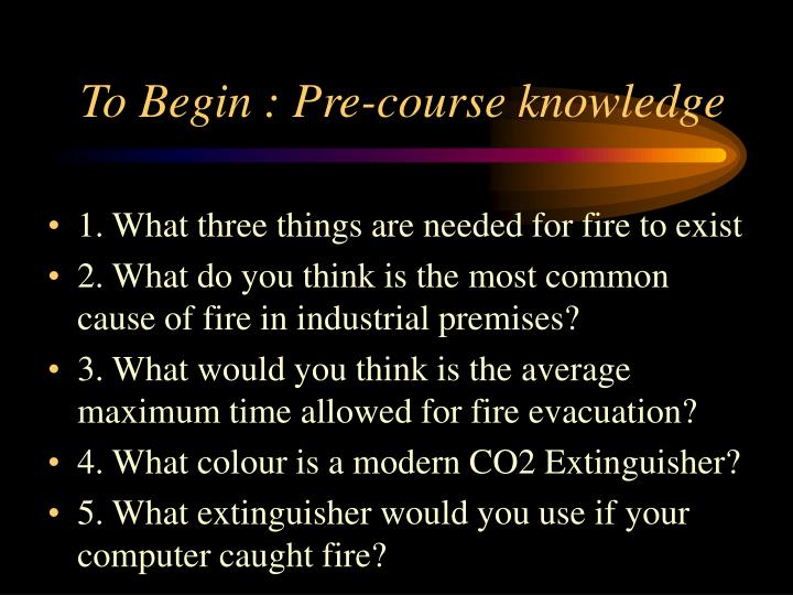 To Begin : Pre-course knowledge