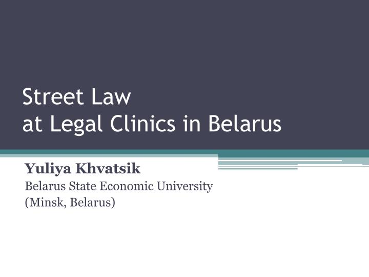 Street law at legal clinics in belarus