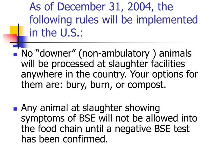 As of december 31 2004 the following rules will be implemented in the u s