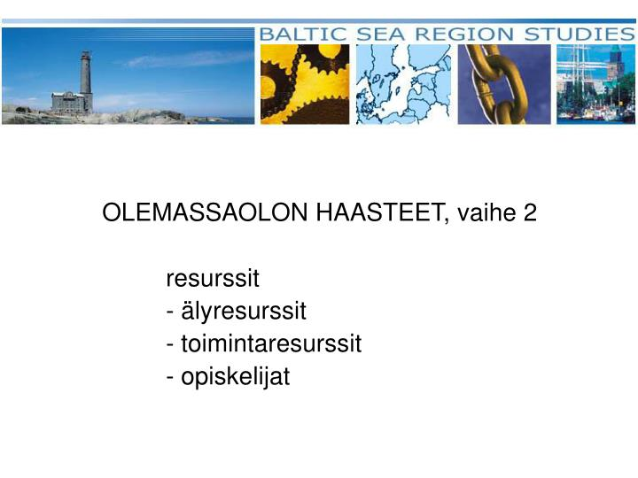 OLEMASSAOLON HAASTEET, vaihe 2