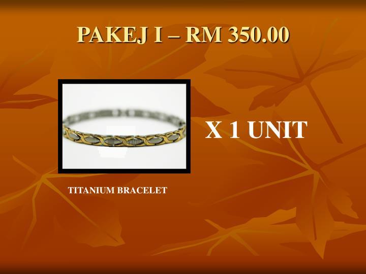 PAKEJ I – RM 350.00
