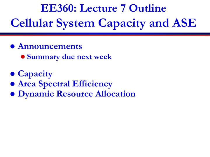 Ee360 lecture 7 outline cellular system capacity and ase