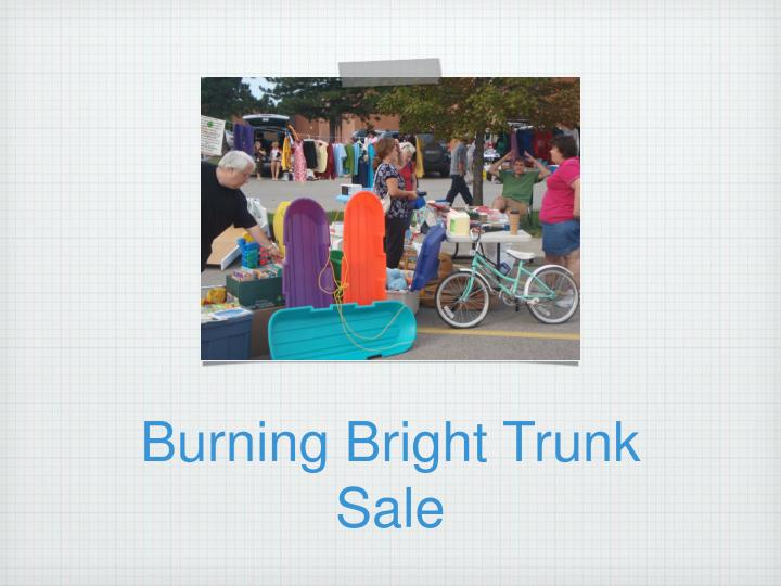 Burning Bright Trunk Sale