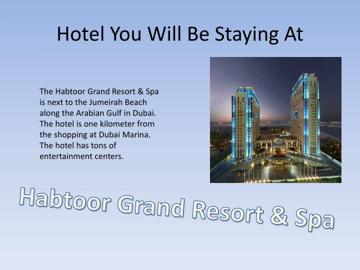 Hotel you will be staying at