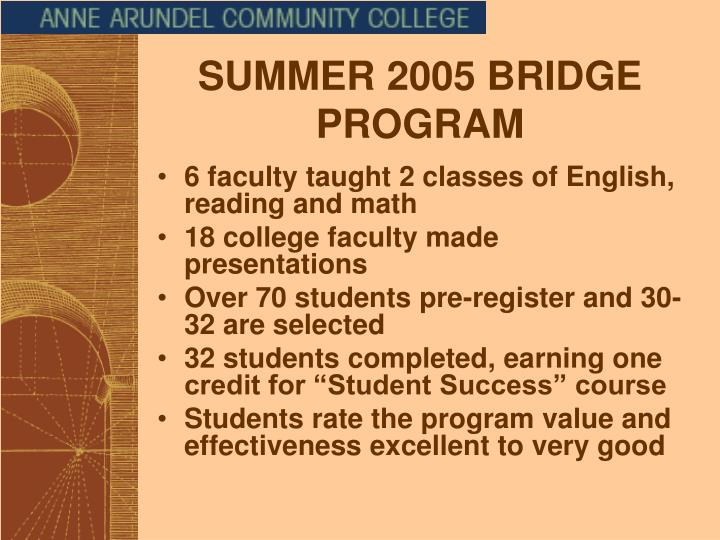 SUMMER 2005 BRIDGE PROGRAM