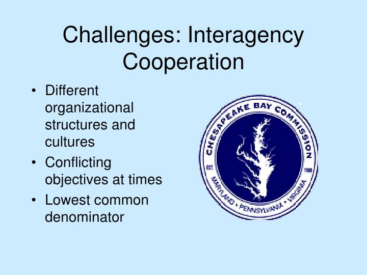 Challenges: Interagency Cooperation