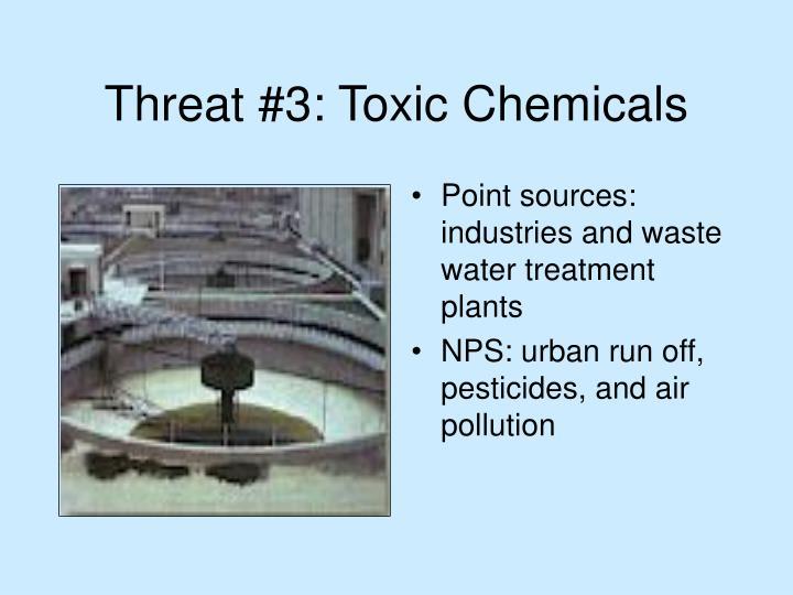 Threat #3: Toxic Chemicals