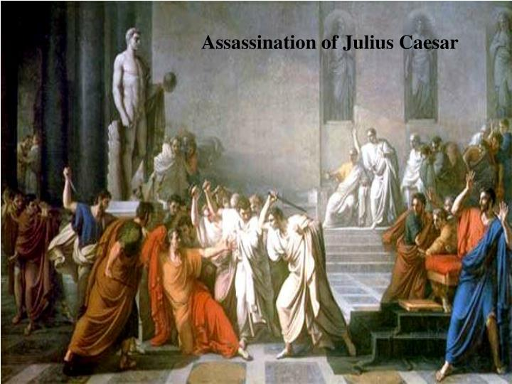 the assassination of julius caesar in the tragedy of julius caesar The name julius caesar summons imagery of an assassination that was so momentous that it has been immortalised by william shakespeare however, caesar was more than the victim of a conspiratorial group he was a politician, military commander and dictator this was a key moment in the history of.