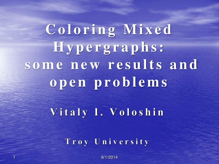 coloring mixed hypergraphs some new results and open problems n.