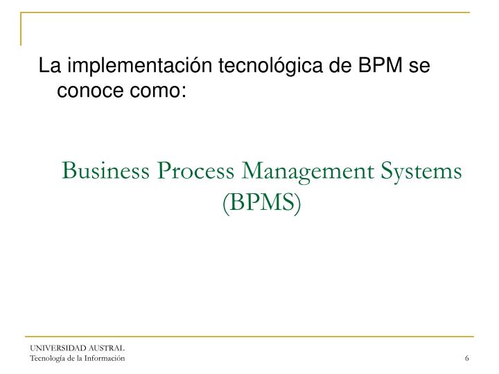 Business Process Management Systems (BPMS)
