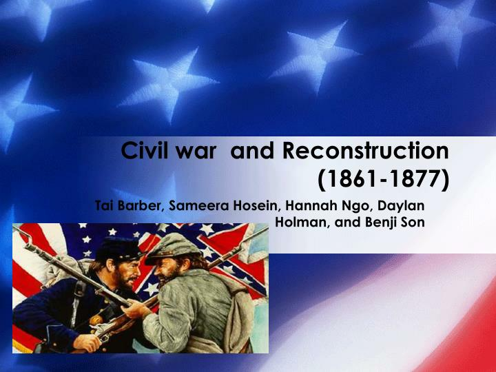 civil war and reconstruction 1861 1877 n.