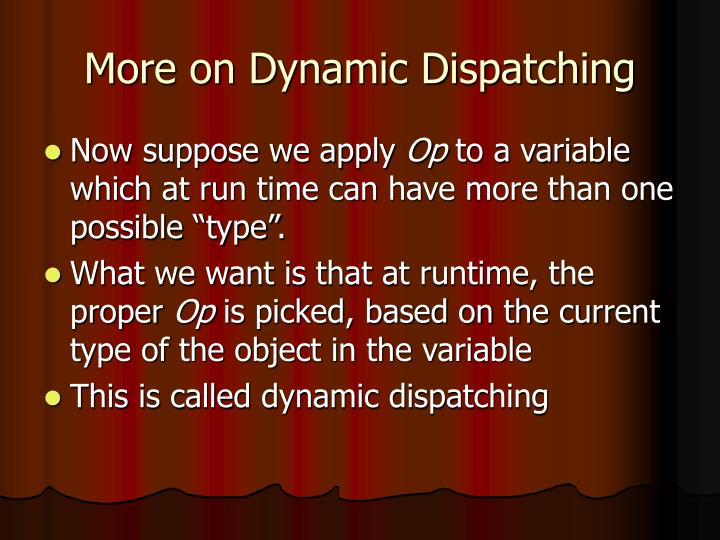 More on Dynamic Dispatching