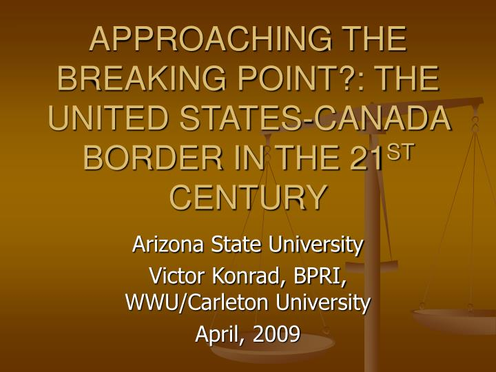 approaching the breaking point the united states canada border in the 21 st century n.