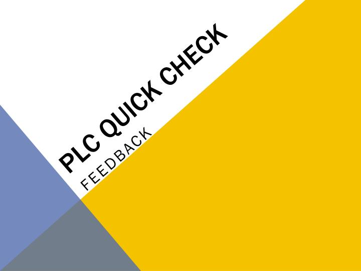 PLC Quick Check