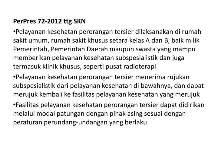 PerPres 72-2012 ttg SKN