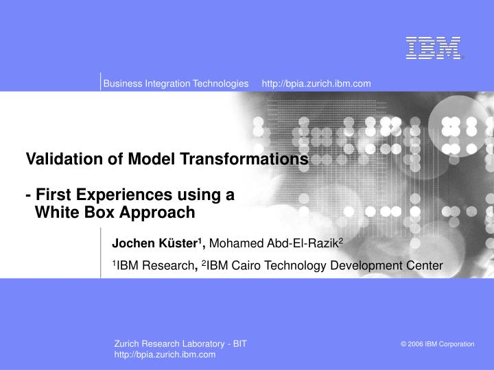 validation of model transformations first experiences using a white box approach n.