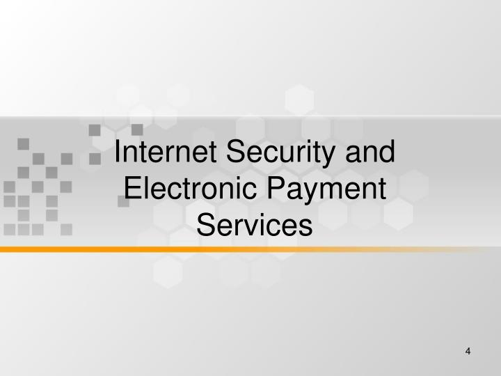 Internet Security and Electronic Payment Services