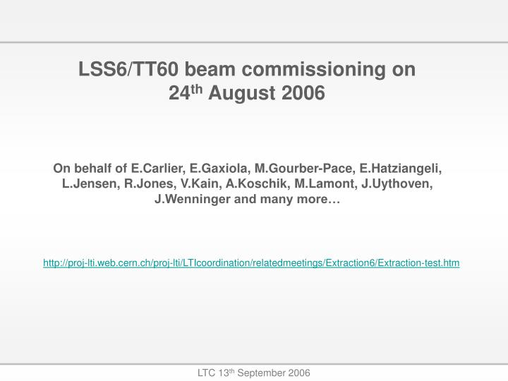 lss6 tt60 beam commissioning on 24 th august 2006 n.