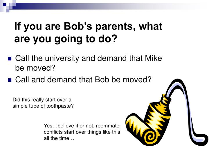 If you are Bob's parents, what are you going to do?
