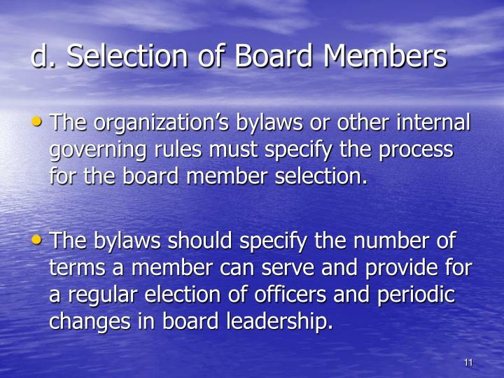 d. Selection of Board Members