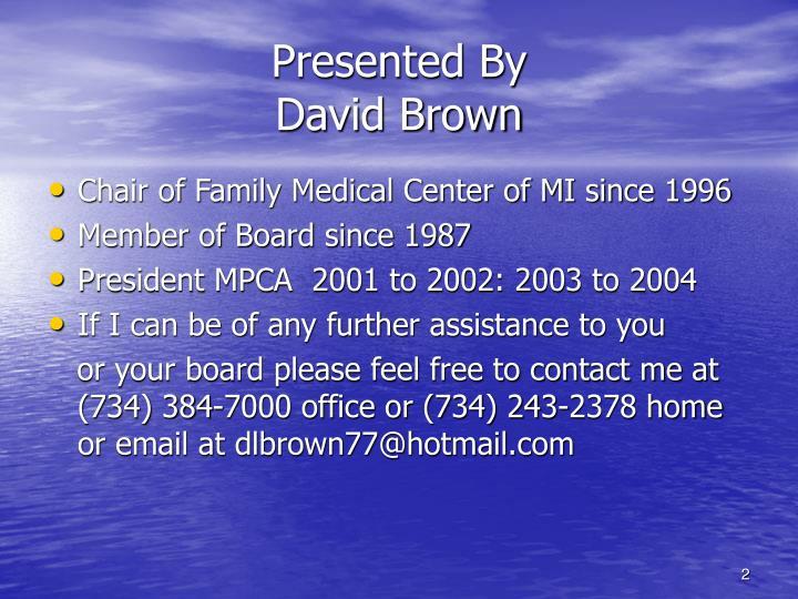Presented by david brown