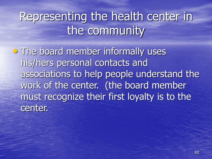 Representing the health center in the community