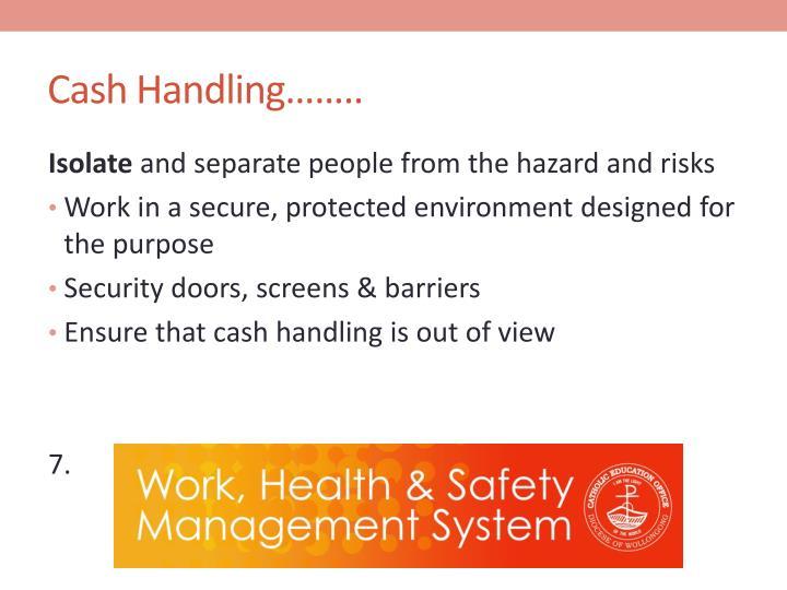 Cash Handling……..