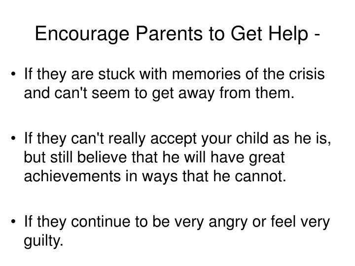 Encourage Parents to Get Help -