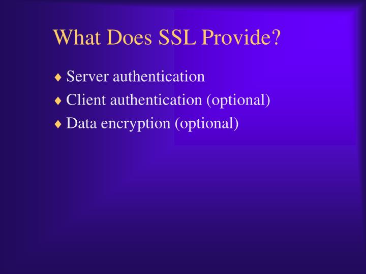 What Does SSL Provide?