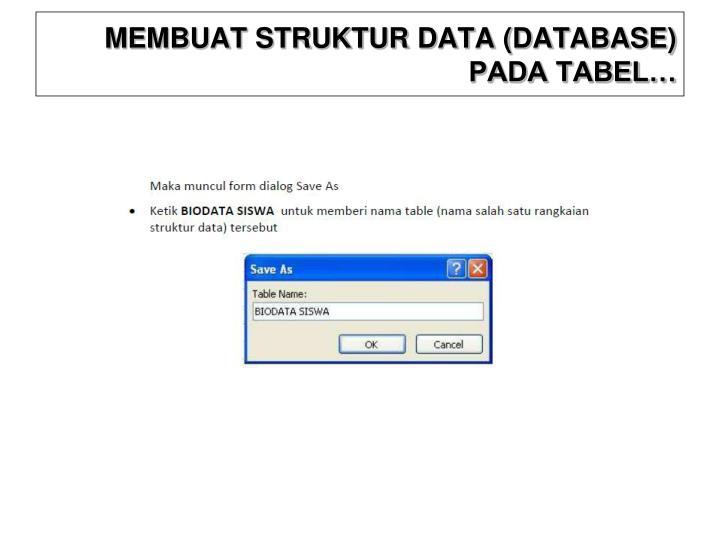 MEMBUAT STRUKTUR DATA (DATABASE) PADA TABEL…