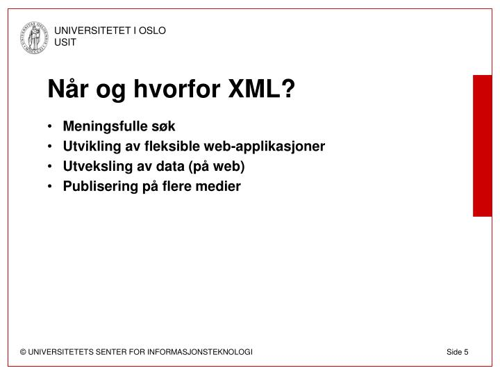 Når og hvorfor XML?