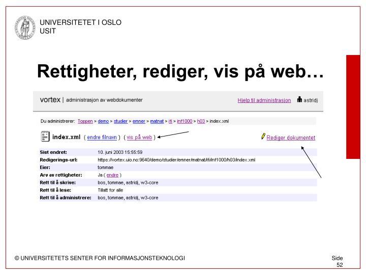 Rettigheter, rediger, vis på web…