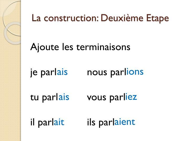 La construction: