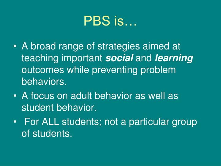 PBS is…