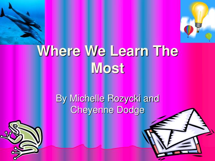 where we learn the most n.