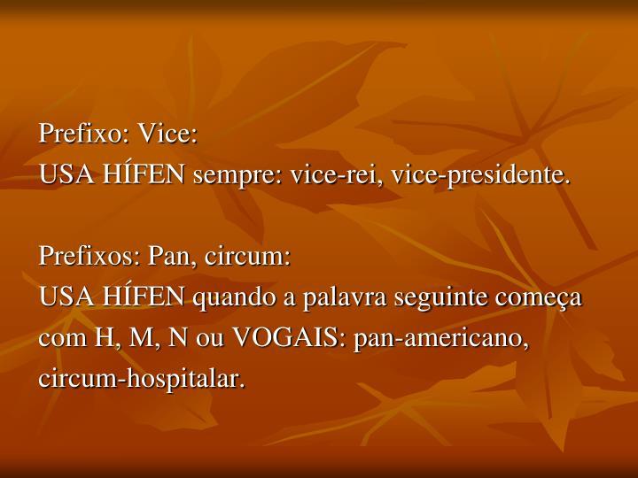 Prefixo: Vice: